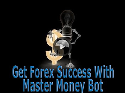 Get Forex Success With Master Money Bot
